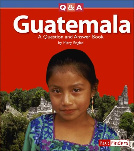 Guatemala: A Question and Answer Book (Questions and Answers: Countries) PDF