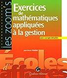 echange, troc Jean-Pierre Posière - Exercices de mathématiques appliquées à la gestion : Avec corrigés détaillés