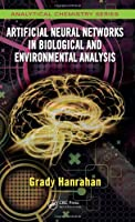 Artificial Neural Networks in Biological and Environmental Analysis Front Cover