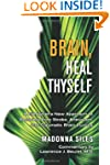 Brain, Heal Thyself: A Caregiver's Ne...