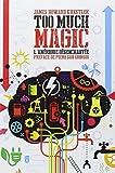 Too much magic - L'Amérique désenchantée