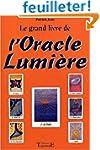 Le grand livre de l'oracle lumi�re