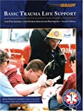 Basic Trauma Life Support for Paramedics and Other Advanced Providers (4th Edition)