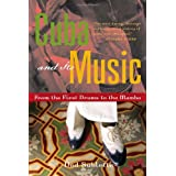 Cuba and Its Music: From the First Drums to the Mambo ~ Ned Sublette