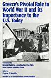 img - for Greece's Pivotal Role in World War II and its Importance to the U.S. Today book / textbook / text book