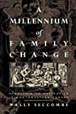 img - for A Millennium of Family Change (Paperback - Revised Ed.)--by Wally Seccombe [1995 Edition] book / textbook / text book