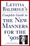 Letitia Baldrige's Complete Guide to the New Manners for the '90s (0892563206) by Baldrige, Letitia