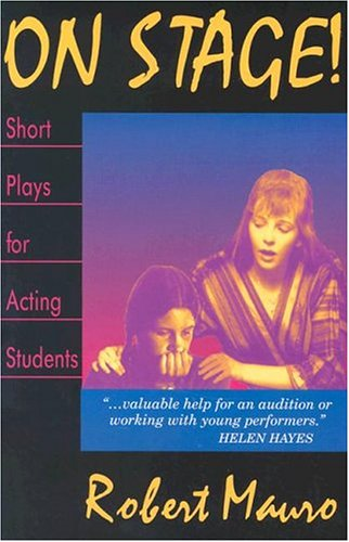 On Stage! Short Plays for Acting Students: 23 1-Act Plays for Performance