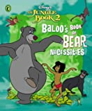 Baloo's Book of Bear Necessities (Jungle Book 2)
