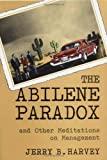 img - for The Abilene Paradox and Other Meditations on Management by Harvey, Jerry B. 1st (first) (1996) Paperback book / textbook / text book