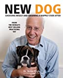 New Dog: Choosing Wisely and Ensuring a Happily Ever After (1554073561) by Fogle, Bruce