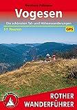 Rother Wanderführer Vogesen. Die schönsten Tal- und Höhenwanderungen. 51 Touren. Mit GPS-Daten.