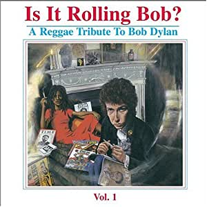 Is It Rolling Bob?: a Reggae T