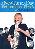 A New Tune A Day Performance Pieces For Alto Saxophone (A New Tune a Day)