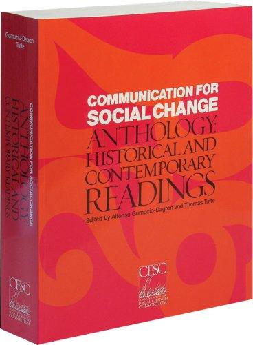 Communication for Social Change Anthology:  Historical...