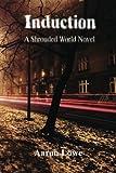 img - for Induction: A Shrouded World Novel (The Shrouded World) (Volume 1) book / textbook / text book