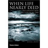 When Life Nearly Died: The Greatest Mass Extinction of All Time ~ M. J. Benton