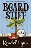 Board Stiff (An Elliott Lisbon Mystery Book 1)