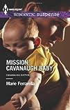img - for Mission: Cavanaugh Baby (Harlequin Romantic Suspense\Cavanaugh Justice) book / textbook / text book