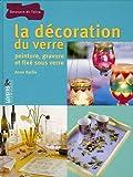 echange, troc Collectif - La décoration du verre