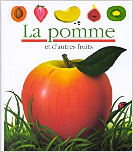 Mes Premieres Decouvertes: LA Pomme (English, French and French