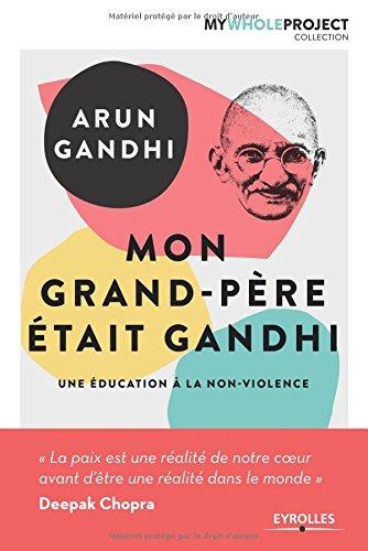mon-grand-pere-etait-gandhi-une-education-a-la-non-violence