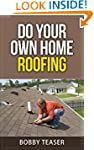 Do Your Own Home Roofing (Do Your Own...