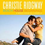 Beach House Beginnings | Christie Ridgway
