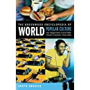The Greenwood Encyclopedia of World Popular Culture (6 Volume Set)
