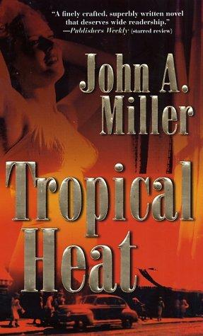 Tropical Heat, JOHN A. MILLER