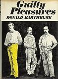 Guilty Pleasures (0385285604) by Barthelme, Donald