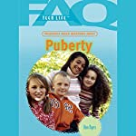 FAQs: Teen Life: Frequently Asked Questions About Puberty | Ann Byers