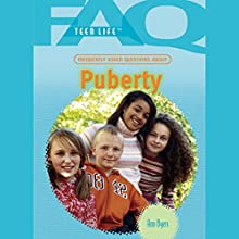 FAQs: Teen Life: Frequently Asked Questions About Puberty Audiobook by Ann Byers Narrated by Jessica Almasy