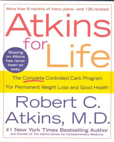 Image for Atkins for Life: The Complete Controlled Carb Program for Permanent Weight Loss and Good Health