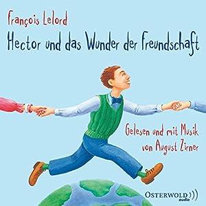 Hector und das Wunder der Freundschaft Audiobook