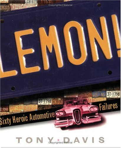 Lemon!: Sixty Heroic Automotive Failures