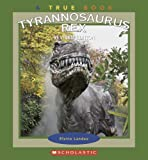 Tyrannosaurus Rex (True Books: Dinosaurs)