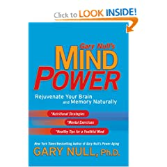 Gary Null's Mind Power : Rejuvenate Your Brain and Memory Naturally