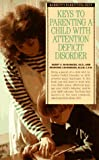 img - for Keys to Parenting a Child With Attention Deficit Disorder (Barron's Parenting Keys) book / textbook / text book