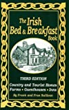 img - for The Irish Bed & Breakfast Book: Country and Tourist Homes, Farms, Guesthouses, Inns book / textbook / text book