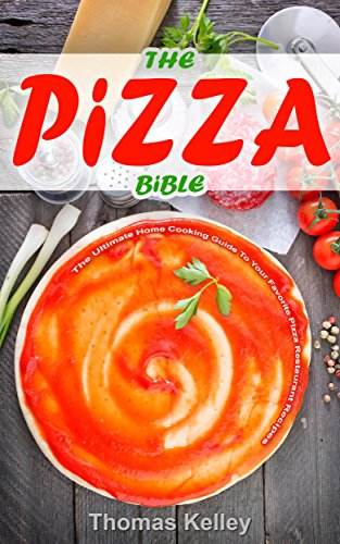 the-pizza-bible-the-ultimate-home-cooking-guide-to-your-favorite-pizza-restaurant-recipes-english-ed