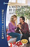 A Match Made by Cupid (Harlequin Special Edition)