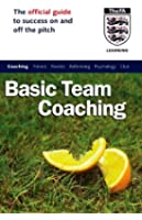 The Official FA Guide to Basic Team Coaching (FAFO)