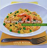 The Simpler the Better: Sensational One-Dish Meals (0471482331) by Revsin, Leslie