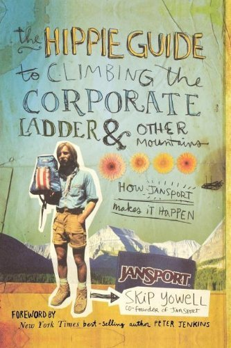 the-hippie-guide-to-climbing-corporate-ladder-and-other-mountains-how-jansport-makes-it-happen-by-yo