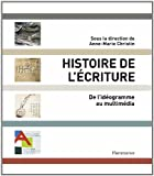 echange, troc Anne-Marie Christin, Collectif - Histoire de l'écriture : De l'idéogramme au multimédia