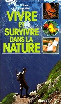 Vivre et survivre dans la nature par Coineau