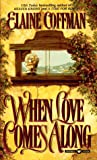 When Love Comes Along (0446602124) by Coffman, Elaine