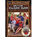 Surviving Gilligan's Island - The Incredibly True Story Of The Longest Three-Hour Tour In History