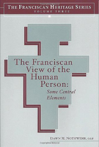 The Franciscan View of the Human Person: Some Central...